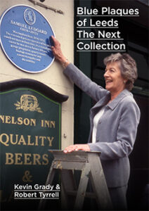 Blue Plaques of Leeds - the Next Collection